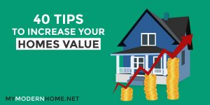 Detailed Tips to increase your home / property value